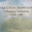 River Colne Shipbuilders. A Portrait of Shipbuilding 1786-1988