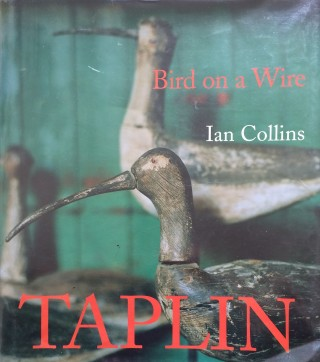 Bird on a Wire. The Life and Art of Guy Taplin | Book Cover