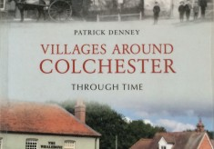 Villages Around Colchester.  Through Time.