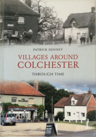 Villages Around Colchester. Through Time | Book Cover