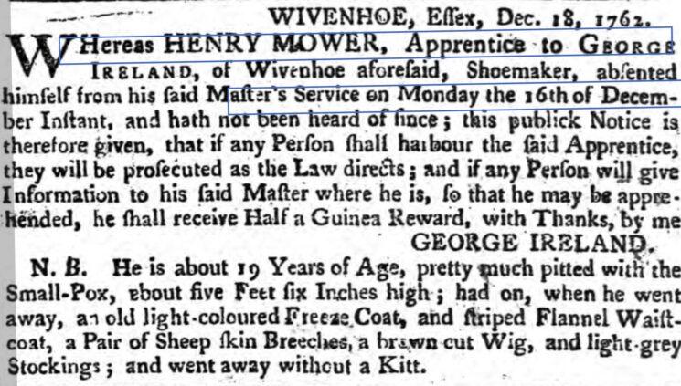 George Ireland (Shoe-maker)'s Missing Apprentice - Henry Mower 1762 | The Ipswich Journal, Friday, 24 December 1762  [British Newspaper Archive]