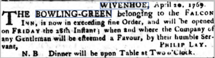 Wivenhoe Bowling Green | The Ipswich Journal, Saturday, 22 April, 1769 [British Newspaper Archive]